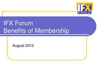 IFX Forum  Benefits of Membership