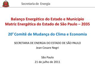 Balan o Energ tico do Estado e Munic pio Matriz Energ tica do Estado de S o Paulo   2035  20  Comit  de Mudan a do Clima