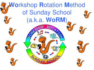 Workshop Rotation Method of Sunday School a.k.a. WoRM