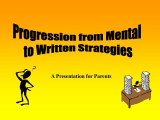 To consider the skills involved in mental calculations  To discuss children s expected progression from mental to writte
