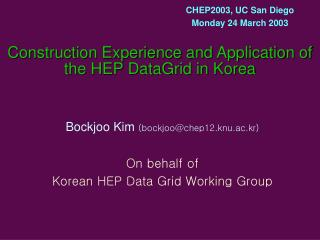 Construction Experience and Application of the HEP DataGrid in Korea