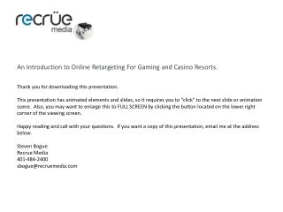 On-Line Retargeting for Casino and Gaming Resorts