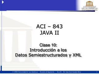 Clase 10: Introducci n a los  Datos Semiestructurados y XML