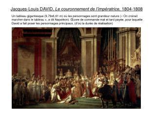 Jacques-Louis DAVID, Le couronnement de l imp ratrice, 1804-1808