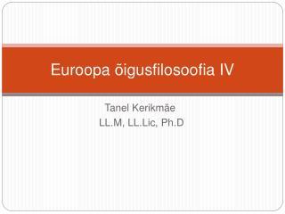 Euroopa  igusfilosoofia IV