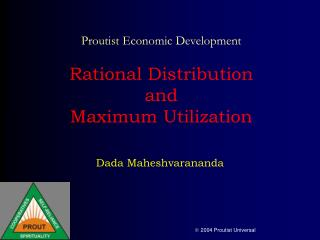Proutist Economic Development   Rational Distribution  and Maximum Utilization