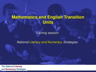 Mathematics and English Transition Units