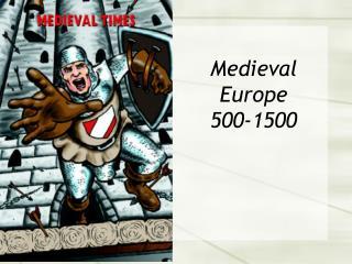 Medieval Europe 500-1500
