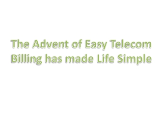 The Advent of Easy Telecom Billing has made Life Simple