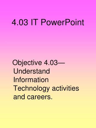 4.03 IT PowerPoint