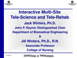 Interactive Multi-Site  Tele-Science and Tele-Rehab