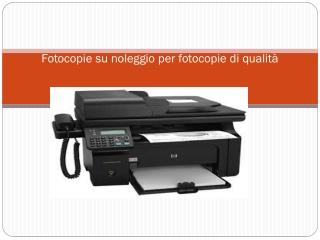 Fotocopie su noleggio per fotocopie di qualit