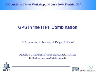 IGS Analysis Center Workshop, 2-6 June 2008, Florida, USA