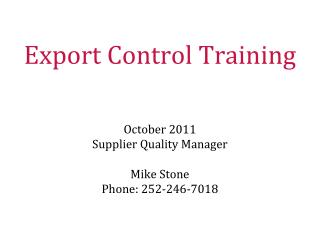 October 2011 Supplier Quality Manager  Mike Stone Phone: 252-246-7018