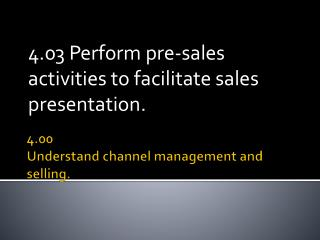 4.00 Understand channel management and selling.
