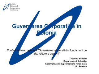 Conferinta Internationala Guvernarea corporativa - fundament de dezvoltare a afacerii