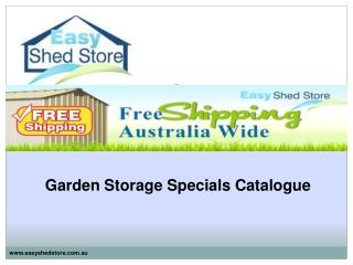 Garden Storage Specials Catalogue