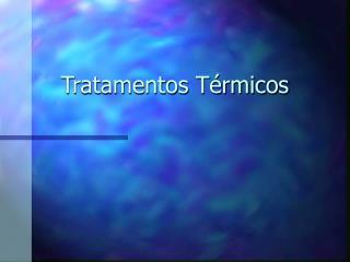 tratamentos t rmicos