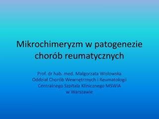 Mikrochimeryzm w patogenezie chor b reumatycznych