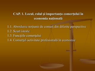 CAP. 1. Locul, rolul si importanta comertului  n  economia nationala  1.1. Abordarea notiunii de comert din diferite per
