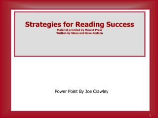 Strategies for Reading Success Material provided by Mascot Press  Written by Steve and Dave Jantzen