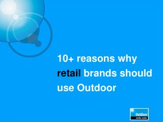 10 reasons why retail brands should use Outdoor