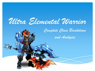 Ultra Elemental Warrior Breakdown and Analysis