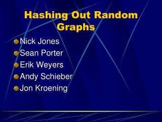 Hashing Out Random Graphs