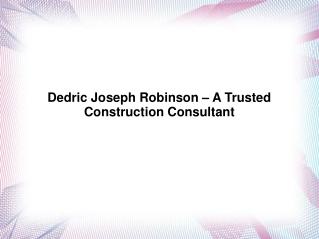 Dedric Joseph Robinson