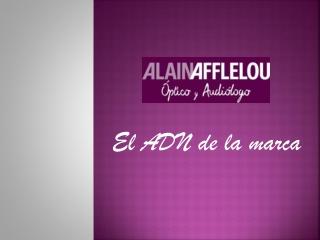 El ADN de la marca Alain Afflelou