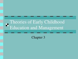 Theories of Early Childhood Education and Management