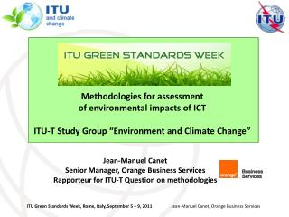 Methodologies for assessment  of environmental impacts of ICT  ITU-T Study Group  Environment and Climate Change