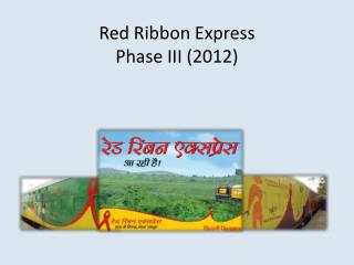 Red Ribbon Express Phase III 2012