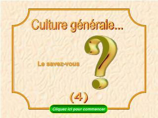 Culture g n rale...