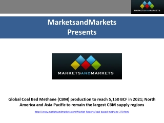 Global Coal Bed Methane (CBM) production to reach 5,150 BCF
