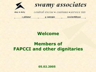 Welcome  Members of  FAPCCI and other dignitaries