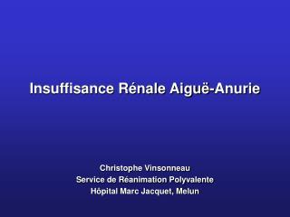 Insuffisance R nale Aigu -Anurie