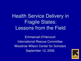 Health Service Delivery in Fragile States: Lessons from the Field