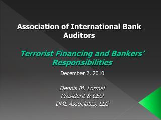 Dennis M. Lormel President  CEO DML Associates, LLC