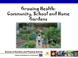 Growing Health: Community, School and Home Gardens