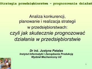 Analiza konkurencji,  planowanie i realizacja strategii  w przedsiebiorstwach:  czyli jak skutecznie prognozowac dzialan