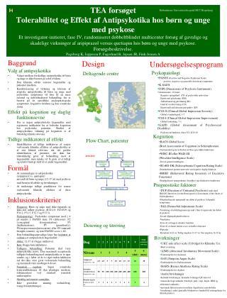 TEA fors get Tolerabilitet og Effekt af Antipsykotika hos b rn og unge med psykose Et investigator-initieret, fase IV, r