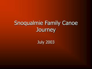 Snoqualmie Family Canoe Journey