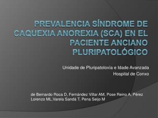 PREVALENCIA S NDROME DE CAQUEXIA ANOREXIA SCA EN EL PACIENTE ANCIANO PLURIPATOL GICO
