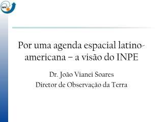 Por uma agenda espacial latino-americana   a vis o do INPE