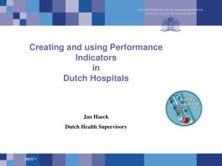 Creating and using Performance Indicators  in Dutch Hospitals