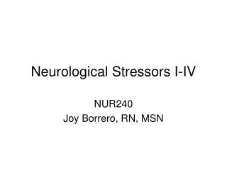 Neurological Stressors I-IV