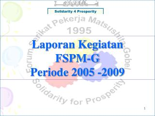 Laporan Kegiatan FSPM-G Periode 2005 -2009
