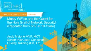 Monty WiFion and the Quest for  the Holy Grail of Network Security  Repeated from 5