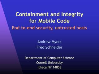 Containment and Integrity for Mobile Code End-to-end security, untrusted hosts